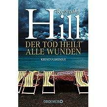 Der Tod heilt alle Wunden by Reginald Hill (2016-06-01)