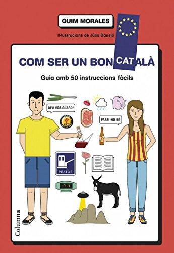 Com Ser Un Bon Català (No ficcion) por Quim Morales