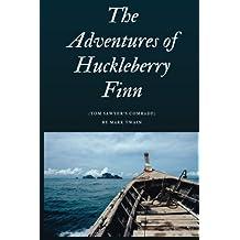 The Adventures of Huckleberry Finn (Classic Version): (Tom Sawyer's Comrade)  By Mark Twain: Volume 9