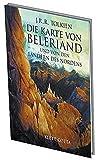 Die Karte von Beleriand: Und von den Ländern des Nordens