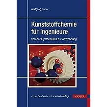 Kunststoffchemie für Ingenieure: Von der Synthese bis zur Anwendung