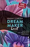 Dream Maker - Lust: Mailand - San Francisco - Montreal (The Dream Maker 2)