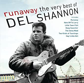 Del Shannon - Runaway / He Cheated