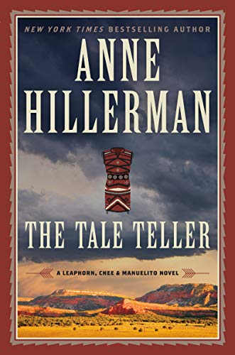 The Tale Teller: A Leaphorn, Chee & Manuelito Novel (A Leaphorn and Chee Novel Book 23) (English Edition)