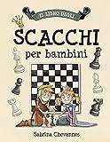 Image de Il libro degli scacchi per bambini