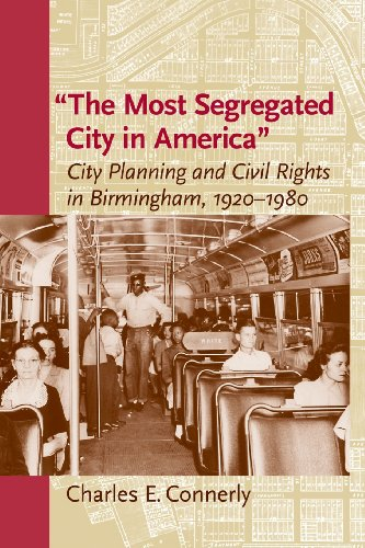 "The Most Segregated City in America"": City Planning and Civil Rights in Birmingham, 1920 1980 (Center Books)"