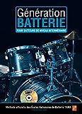 Génération Batterie - Pour batteurs de niveau intermédiaire (1 Livre + 1 CD)