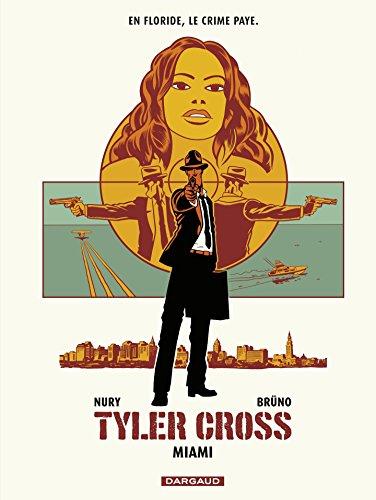 Tyler Cross - tome 3 - Miami: Miami par Nury Fabien