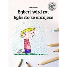 Egbert wird rot/Egberto se enrojece: Kinderbuch Deutsch-Spanisch (zweisprachig/bilingual) (German Edition)