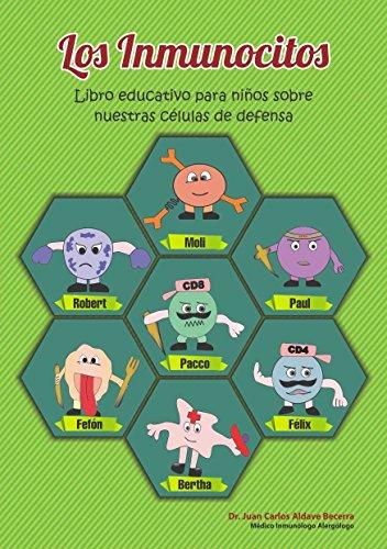 Los Inmunocitos: Nuestras células de defensa (Inmunología Divertida para Salvar Vidas nº 1)