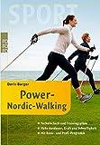 Power-Nordic-Walking: Technikcheck und Trainingspläne: Mehr Ausdauer, Kraft und Schnelligkeit (mit Basic- und Profi-Programm)