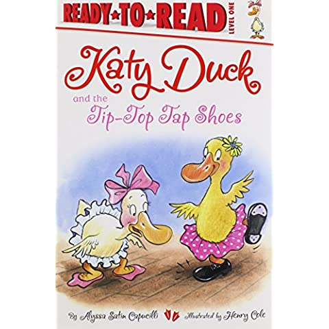 The Katy Duck and the Tip-Top Tap Shoes (Ready-To-Read Katy Duck - Level 1 (Cloth))