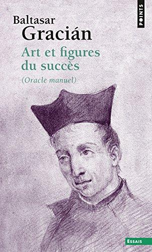 Art et figures du succès. (Oracle manuel)
