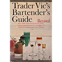 Trader Vic's Bartender's Guide by Victor Jules Bergeron (1-Nov-1972) Hardcover