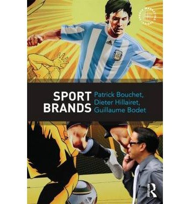 [(Sport Brands)] [ By (author) Patrick Bouchet, By (author) Dieter Hillairet, By (author) Guillaume Bodet ] [April, 2013]