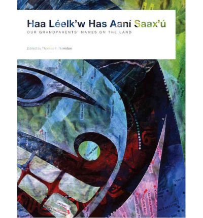 Haa Leelk'w Has Aan' Saaxu / Our Grandparents' Names on the Land (Hardback) - Common