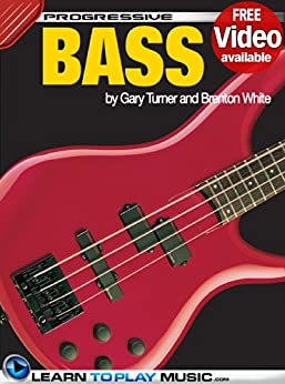 Bass Guitar Lessons: Teach Yourself How to Play Bass Guitar (Free Video Available) (Progressive) (English Edition) par [LearnToPlayMusic.com, Turner, Gary, White, Brenton]