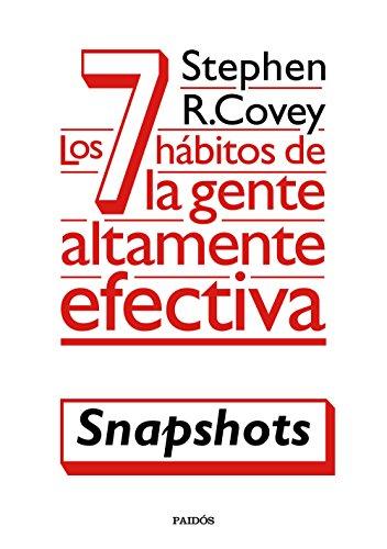 Los 7 hábitos de la gente altamente efectiva (Snapshots) por Stephen R. Covey