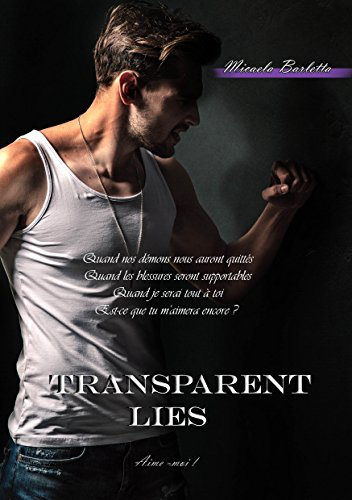 Transparent Lies: Aime moi! (Saga t. 3) (French Edition)