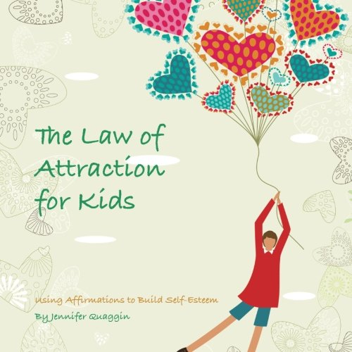 The law of Attraction for Kids por Jennifer Quaggin