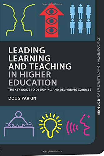 Leading Learning and Teaching in Higher Education (Key Guides for Effective Teaching in Higher Education)
