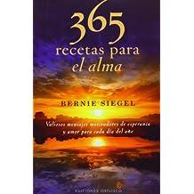 365 Recetas Para El Alma (METAFÍSICA Y ESPIRITUALIDAD)