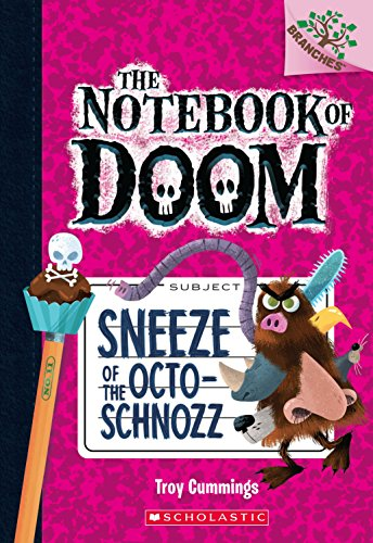 The Notebook of Doom #11: Sneeze of the Octo-Schnozz [Paperback] Troy Cummings