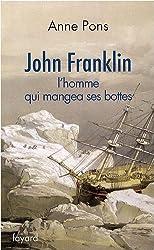 John Franklin : L'homme qui mangea ses bottes