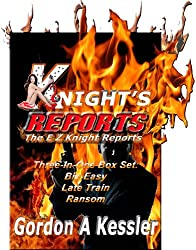 KNIGHT'S REPORTS -- Box Set, Your Three Favorite E Z Knight Books Bundled (The E Z Knight Reports Book 1) (English Edition)