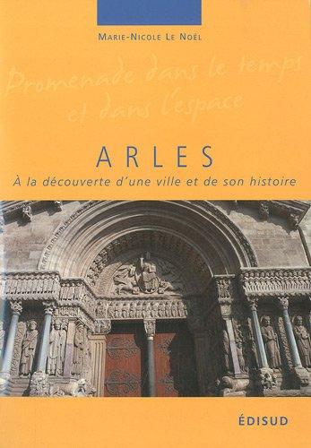 Arles : A la dcouverte d'une ville et de son histoire