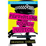 PERVERTING THE COURSE OF JUSTICE: The Hilarious and Shocking Inside Story of British Policing (English Edition)