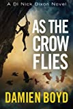 As the Crow Flies (The DI Nick Dixon Crime Series)
