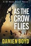 As the Crow Flies (The DI Nick Dixon Crime Series)