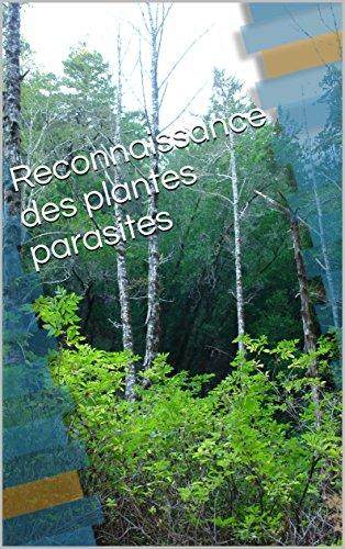 Reconnaissance des plantes parasites: Le guide