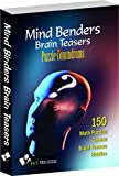 Mind Benders Brain Teasers & Puzzle Conundrums: Puzzles, Riddles, Teasers To Keep Your Mind Sharp, Challenged and Refreshed