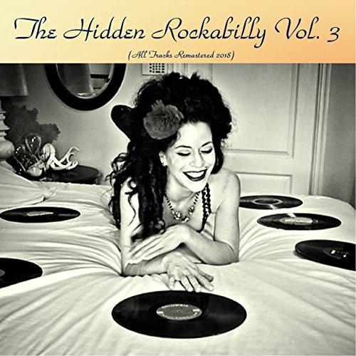 The Hidden Rockabilly Vol. 3 (All Tracks Remastered 2018)