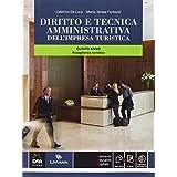 Diritto e tecnica amministrativa dell'impresa turistica. Con e-book. Con espansione online. Per la 5ª classe delle Scuole superiori indirizzo turismo