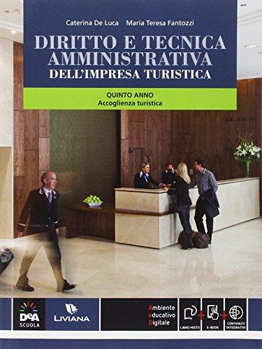 Diritto e tecnica amministrativa dell'impresa turistica. Per la 5 classe delle Scuole superiori indirizzo turismo. Con e-book. Con espansione online
