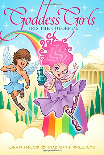 Iris the Colorful (Goddess Girls (Paperback))