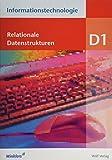 Informationstechnologie - Einzelbände: Modul D1: Relationale Datenstrukturen: Schülerbuch