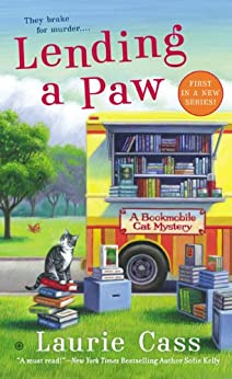 Lending a Paw: A Bookmobile Cat Mystery (Bookmobile Cat Mysteries Book 1) by [Cass, Laurie]