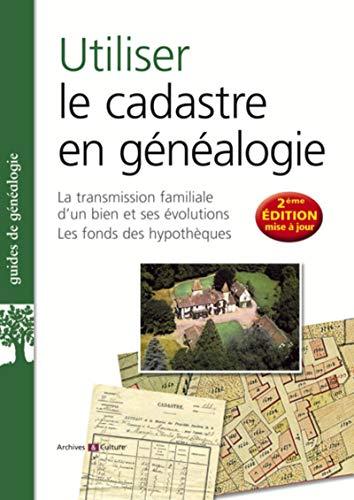 Utiliser le cadastre en généalogie: + le fonds des hypothèques - 2e édition augmentée par Marie-Odile Mergnac