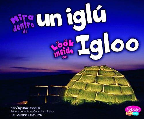 Iglu-schuh (Mira dentro de un iglu/Look Inside an Igloo (Pebble Plus Bilingual))