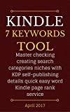 Kindle eBook 7 Keyword Tool: Master checking creating search categories niches with KDP self-publishing details quick easy word Kindle page rank service.