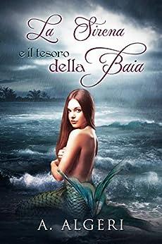 La Sirena ed il tesoro della Baia (The Mermaid Vol. 1) di [Algeri, A.]