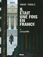 Il était une fois en France, Tome 5 - Le petit juge de Melun de Fabien Nury