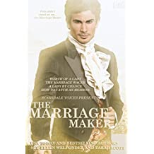 The Marriage Maker: The Original Collection  : Worth of a Lady, The Marriage Wager, A Lady By Chance, How to Catch an Heiress
