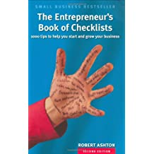 The Entrepreneur's Book of Checklists: 1000 tips to help you start and grow your business: 1000 Tips to Start and Grow Your Business