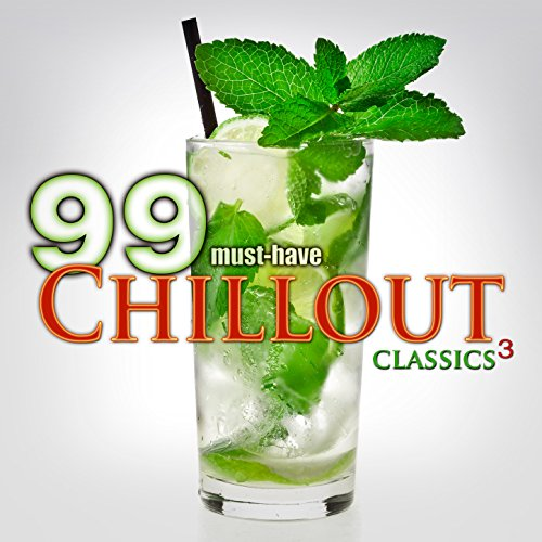 99 Must-Have Chillout Classics 3