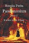 Pandémonium, tome 2 : L'ordre né du Chaos par Pecha